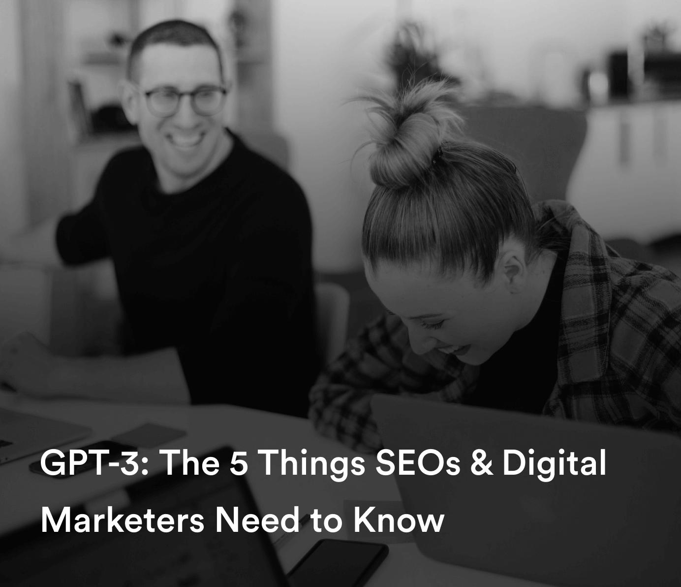 GPT-3 : les 5 choses que les spécialistes du marketing numérique doivent savoir